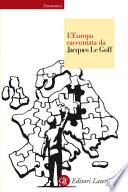 L Europa raccontata da Jacques Le Goff