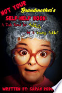 Not Your Grandmother S Self Help Book A Daily Read For Addicts By A Young Addict