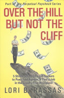 Over the Hill But Not the Cliff Straightforward And Practical Guide That Job Seekers