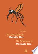 Die Abenteuer des Moskito Max - The Adventures of Mosquito Max