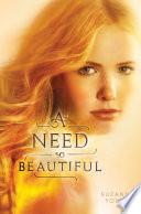 A Need So Beautiful : be forgotten. charlotte's best friend thinks charlotte...