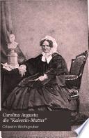 """Carolina Auguste, die """"Kaiserin-Mutter"""""""