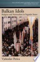 illustration Balkan Idols, Religion and Nationalism in Yugoslav States