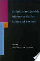 Josephus And Jewish History in Flavian Rome And Beyond