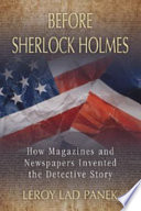 Before Sherlock Holmes : begins in the 19th century with the...