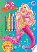 The Mermaid Princess  With 4 Crayons