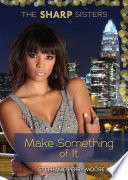 Make Something Of It : as the daughters of mayoral candidate stanley sharp,...