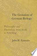 The Gestation of German Biology Book PDF