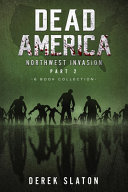 Dead America The Northwest Invasion Collection 2