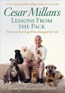 Cesar Millan's Lessons From The Pack : series, cesar millan is america's most sought-after...