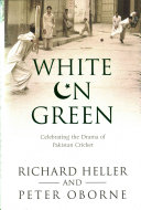 White On Green : history of cricket in pakistancomes...