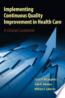 Implementing Continuous Quality Improvement in Health Care
