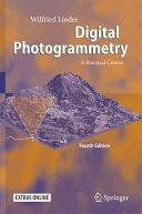 Digital Photogrammetry: A Practical Course