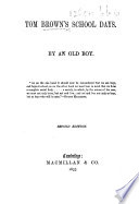 Tom Brown s School Days  By an Old Boy   i e Thomas Hughes