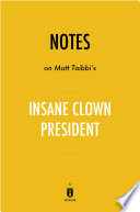 Notes on Matt Tabbi s Insane Clown President by Instaread