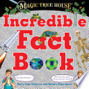 Magic Tree House Incredible Fact Book : their greatest adventure outside the tree house! jack...