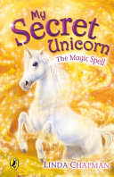 My Secret Unicorn  The Magic Spell