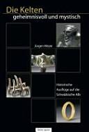 Die Kelten - Geheimnisvoll und mystisch