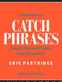 A Dictionary of Catch Phrases