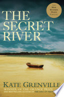 The Secret River An Unforgettable Tale Of Crime And Survival