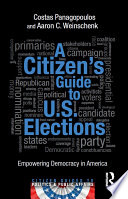 A Citizen s Guide to U S  Elections