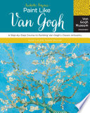 Fantastic Forgeries: Paint Like Van Gogh : 900 paintings and more than 1,100 drawings...