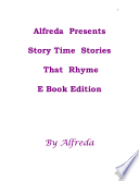 Alfreda Presents Story Time Stories That Rhyme E Book Edition