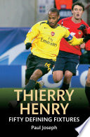 Thierry Henry Fifty Defining Fixtures