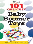 Warman s 101 Great Baby Boomer Toys