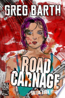 Road Carnage : low and putting her life back together. when...