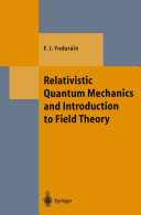Relativistic Quantum Mechanics and Introduction to Field Theory