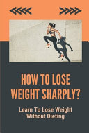 How To Lose Weight Sharply