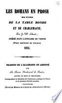 Les romans en prose des cycles de ka table ronde et de Charlemagne