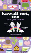 Kawaii Not  Too