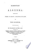Elementary Algebra  embracing the first principles of the science