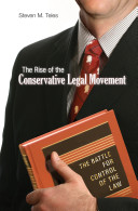 The Rise of the Conservative Legal Movement  The Battle for Control of the Law
