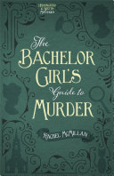 The Bachelor Girl's Guide to Murder Book