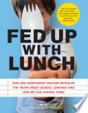 Fed Up with Lunch  The School Lunch Project