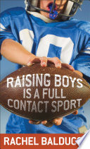Raising Boys Is a Full Contact Sport