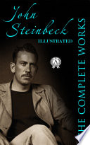 Complete Works of John Steinbeck (illustrated)