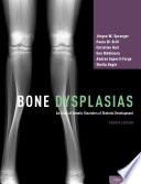 Bone Dysplasias: An Atlas of Genetic Disorders of Skeletal Development