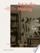 Art In The Making Artists And Their Materials From The Studio To Crowdsourcing