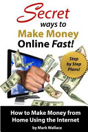 Secret Ways to Make Money Online Fast  Step by step Plans for How to Make Money