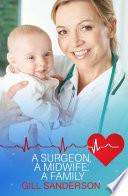 A Surgeon  A Midwife  A Family