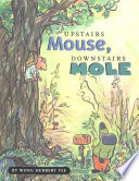 Upstairs Mouse, Downstairs Mole