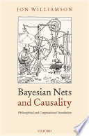 Bayesian Nets and Causality  Philosophical and Computational Foundations