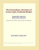 The Extraordinary Adventures of Arsene Lupin  Gentleman Burglar  Webster s French Thesaurus Edition