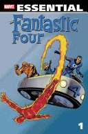 Essential Fantastic Four - : their exploits, adventures, and the consequences of...