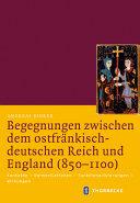 Begegnungen zwischen dem ostfränkisch-deutschen Reich und England, 850-1100