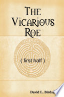 The Vicarious Roe  first half